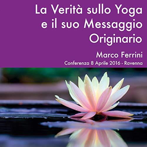 La Verità sullo Yoga e il Suo Messaggio Originario copertina