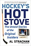 Hockey's Hot Stove: The Untold Stories of the Original Insiders (English Edition)