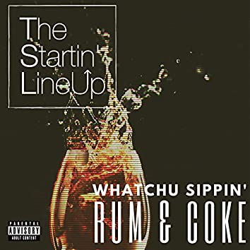 Whatchu Sippin' (Rum and Coke)