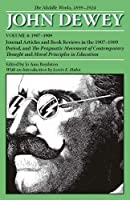 The Middle Works, 1899-1924: 1907-1909 (Collected Works of John Dewey, 1882-1953)