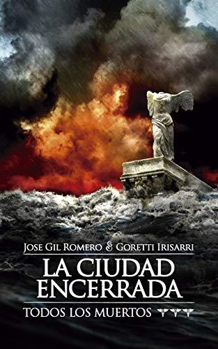 LA CIUDAD ENCERRADA (TODOS LOS MUERTOS nº 3)