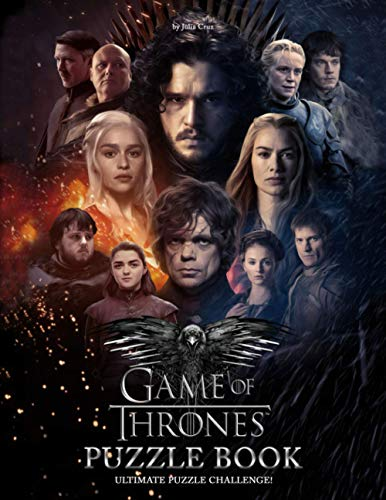 Game Of Thrones Puzzle Book: An Amazing Puzzle Book For Fans Of Game Of Thrones To Relax And Relieve Stress With Lots Of Games