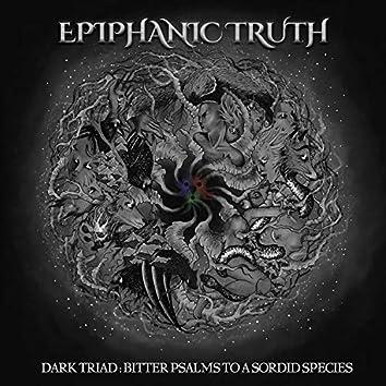 Dark Triad: Bitter Psalms to a Sordid Species