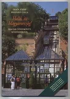 Halló, itt Magyarország!: Magyar Nyelvkönyv Külföldieknek (Hungarian Edition)