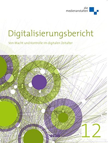 Digitalisierungsbericht 2012: Von Macht und Kontrolle im digitalen Zeitalter