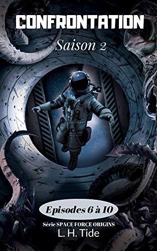 Couverture du livre CONFRONTATION: Episodes 6 à 10 de la Saison 2 - Série SPACE FORCE ORIGINS