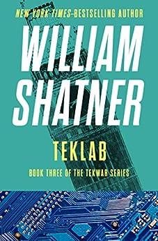 TekLab (The TekWar Series Book 3) by [William Shatner]