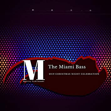 The Miami Bass - 2019 Christmas Night Celebration