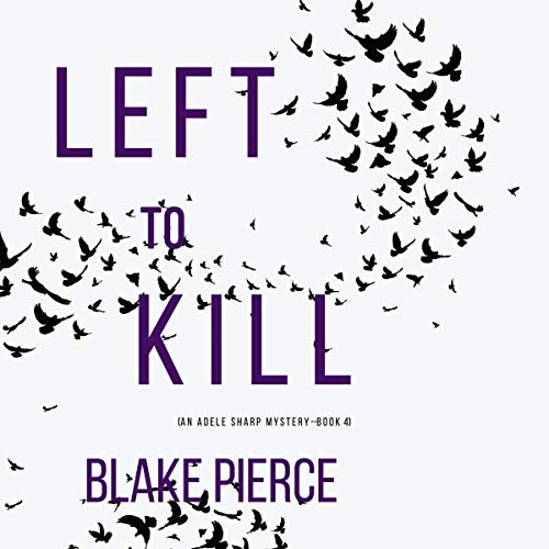 Left to Kill Audiobook By Blake Pierce cover art