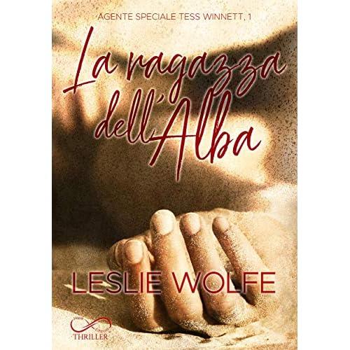 La Ragazza dell'Alba : Agente Speciale Tess Winnett Vol. 1