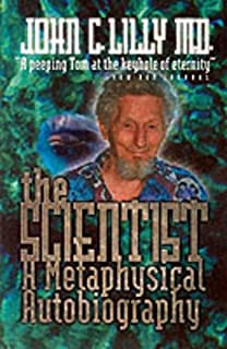 The Scientist: A Metaphysical Autobiography