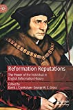 Reformation Reputations: The Power of the Individual in English Reformation History