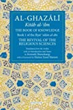 The Book of Knowledge: The Revival of the Religious Sciences Volume I: Part I (Ghazali: Revival of the Religious Sciences, Band 1) - Abu Hamid Al-Ghazali