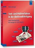 Test- und Prüfverfahren in der Elektronikfertigung: Vom Arbeitsprinzip bis Design-for-Test-Regeln: Vom Arbeitsprinzip bis zu Design für Test-Regeln - Mario Berger