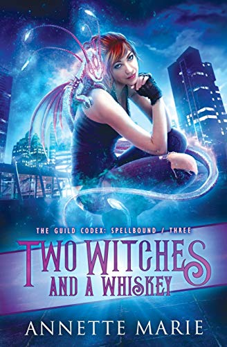 Two Witches and a Whiskey (The Guild Codex: Spellbound)
