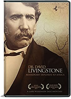 Dr. David Livingstone: Missionary Explorer to Africa