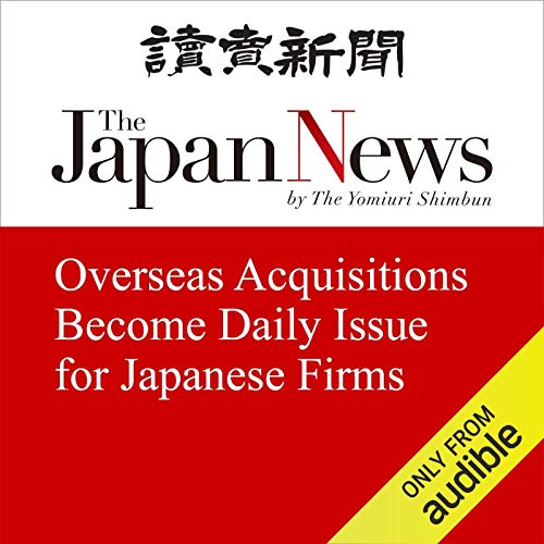 『Overseas Acquisitions Become Daily Issue for Japanese Firms』のカバーアート