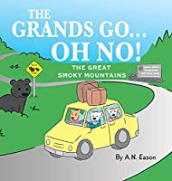 The Grands Go - Oh No!: The Great Smoky Mountains