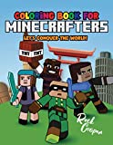Let's conquer the world | Coloring Book for Minecrafters: An Unofficial Minecraft Coloring Book For Kids and Adult | 50+Original Drawings With Top Landmark In The World