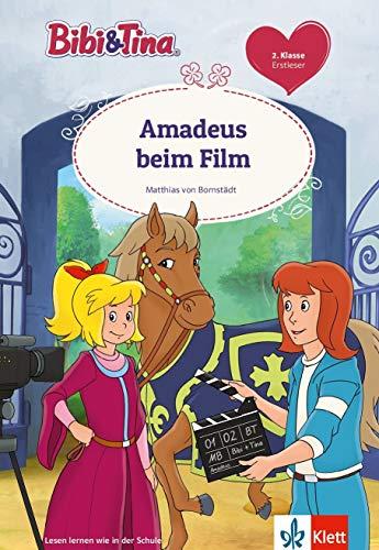 Bibi & Tina: Amadeus beim Film, 2. Klasse, ab 7 Jahre (Lesen lernen mit Bibi und Tina): Erstleser 2. Klasse, ab 7 Jahren
