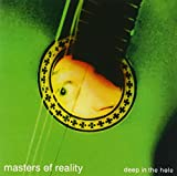 Deep in the Hole - Masters of Reality