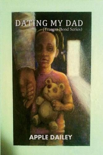Dating My Dad: Trauma Bonds