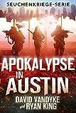 Apokalypse in Austin (Seuchenkriege-Serie 4) (German Edition)