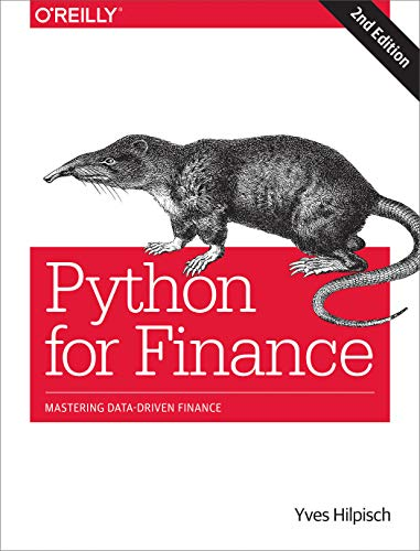 Compare Textbook Prices for Python for Finance: Mastering Data-Driven Finance 2 Edition ISBN 9781492024330 by Hilpisch, Yves