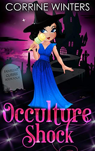 Occulture Shock (Familiar Curses Mysteries Book 4) by [Corrine Winters]