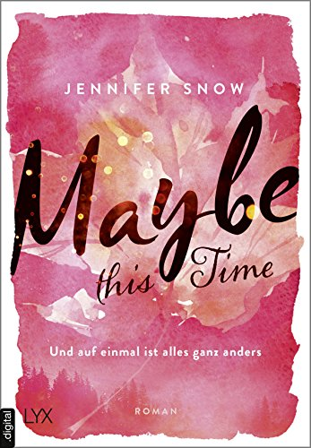 Maybe this Time - Und auf einmal ist alles ganz anders (Colorado Ice 1)