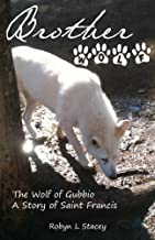 Brother Wolf: The Wolf of Gubbio A Story of St Francis