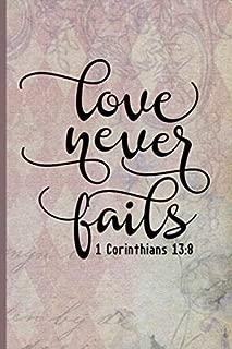 Love Never Fails 1 Corinthians 13:8: Blank Lined Journal with Antique Floral Design