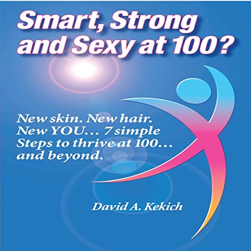 Smart, Strong and Sexy at 100  By  cover art