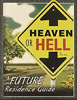 Heaven or Hell: A Future Residence Guide by Kirk Hille (2005-01-01)