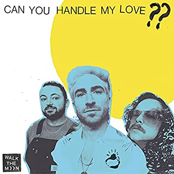 Can You Handle My Love??