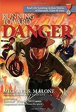 Running Toward Danger: Real Life Scouting Action Stories of Heroism, Valor & Guts
