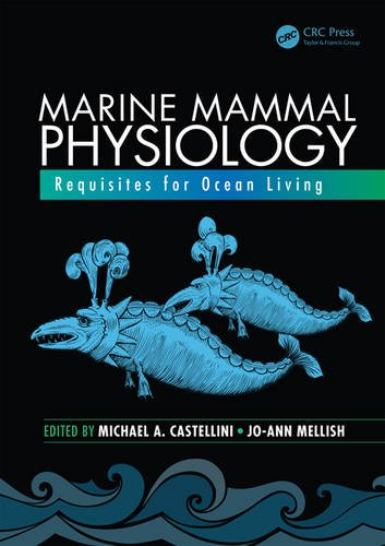 Download Marine Mammal Physiology: Requisites for Ocean Living (CRC Marine Biology Series) 1482242672