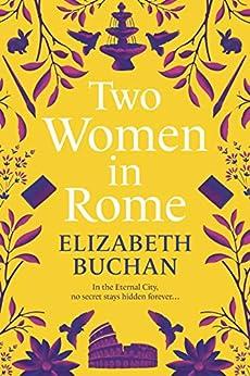 Two Women in Rome by [Elizabeth Buchan]