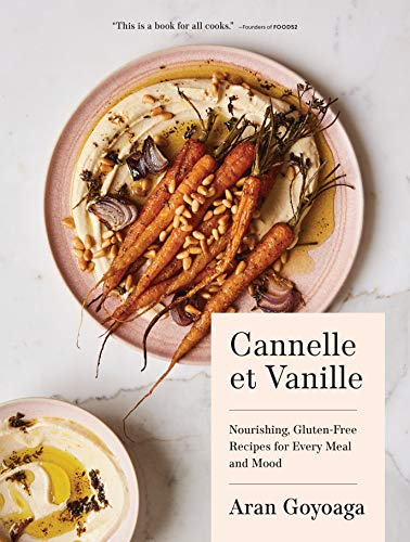 Cannelle et Vanille: Nourishing, Gluten-Free Recipes for Every Meal and Mood