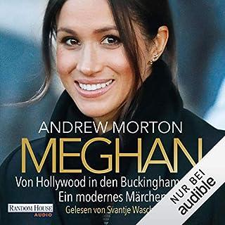 Meghan     Von Hollywood in den Buckingham-Palast. Ein modernes Märchen              Autor:                                                                                                                                 Andrew Morton                               Sprecher:                                                                                                                                 Svantje Wascher                      Spieldauer: 9 Std. und 1 Min.     42 Bewertungen     Gesamt 4,3