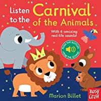 Listen to the Carnival of the Animals (Listen to the...)