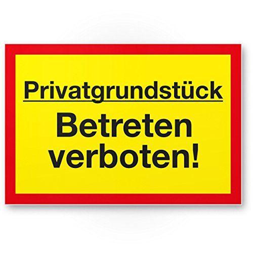 Privatgrundstück Betreten verboten Kunststoff Schild (gelb-rot, 30 x 20cm), Hinweisschild Grundstück, Verbotsschild - Betreten verboten, Warnhinweis widerrechtlich betreten, Abschreckung, Prävention