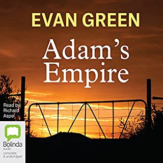 Adam's Empire                   By:                                                                                                                                 Evan Green                               Narrated by:                                                                                                                                 Richard Aspel                      Length: 34 hrs and 38 mins     68 ratings     Overall 4.5
