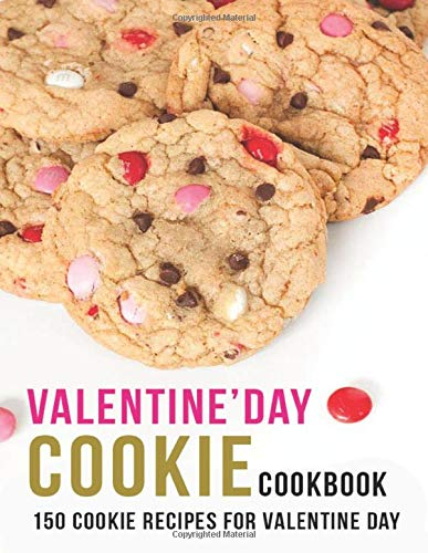 Valentine'Day Cookie Cookbook: 150 Cookie