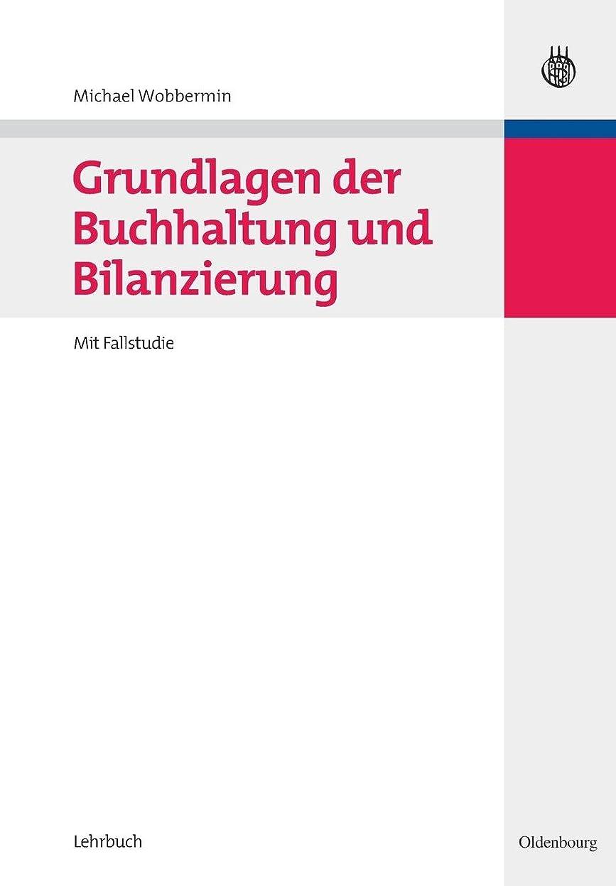 十分な染料バスGrundlagen Der Buchhaltung Und Bilanzierung: Mit Fallstudie