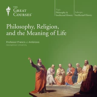 Philosophy, Religion, and the Meaning of Life                   Written by:                                                                                                                                 Francis J. Ambrosio,                                                                                        The Great Courses                               Narrated by:                                                                                                                                 Francis J. Ambrosio                      Length: 18 hrs and 39 mins     1 rating     Overall 5.0