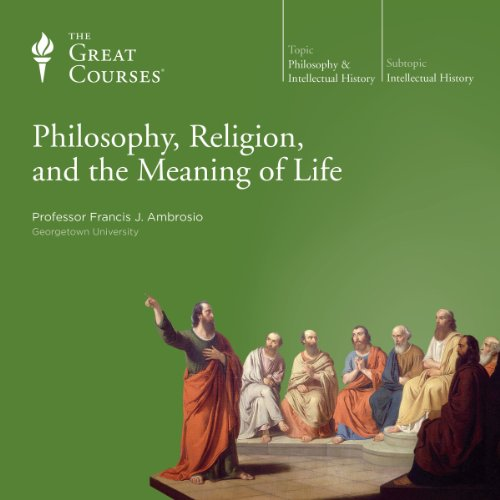 Philosophy, Religion, and the Meaning of Life cover art