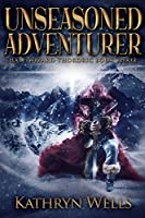Unseasoned Adventurer (Half-Wizard Thordric Book 3)