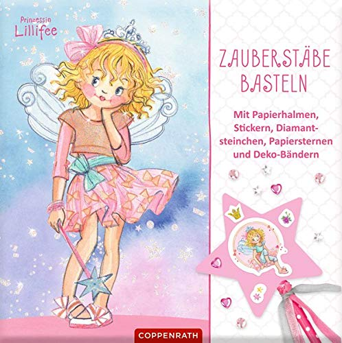 Prinzessin Lillifee: Zauberstäbe basteln: Mit Papierhalmen, Stickern, Diamantsteinchen, Papiersternen und Deko-Bändern