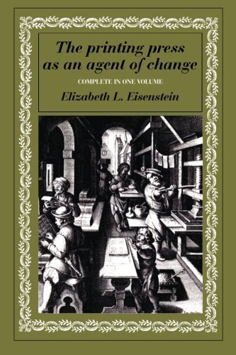 The Printing Press as an Agent of Change (Volumes 1 and 2 in One) by Eisenstein, Elizabeth L. (1982) Paperback